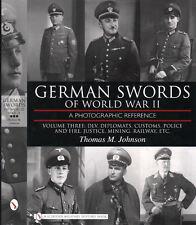 German Swords of World War II – Vol. 3 DLV, Diplomats, Customs, Police Fire, Etc