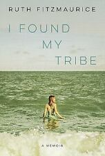 I Found My Tribe by Ruth Fitzmaurice, SOFTCOVER, ARC, 3/18