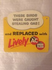 1950'S THESE BIRDS WERE CAUGHT STEALING GAS! AC SPARK PLUG DOUBLE SIDED SIGN