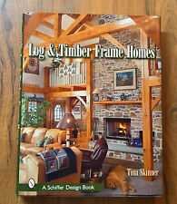 NEW HD Cover Book Log & Timber Frame Homes by Tina Skinner Cabin Wood Plans