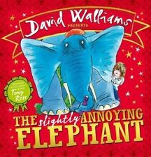 The Slightly Annoying Elephant by David Walliams (Paperback, 2015)