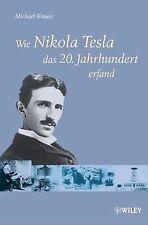 Wie Nikola Tesla das 20. Jahrhundert erfand von Krause, ...   Buch   Zustand gut