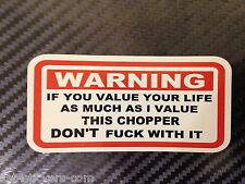 FUNNY WARNING STICKER If u value your life as much as i value this CHOPPER dont