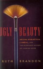 Ugly Beauty: Helena Rubinstein, L'Oréal, and the Blemished History of Looking Go