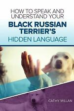 How to Speak and Understand Your Black Russian Terrier's Hidden Language :.