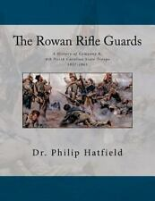 The Rowan Rifle Guards A History Of Co. K, 4th North Carolina State Troops 18...