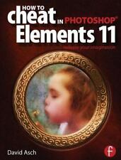 How To Cheat in Photoshop Elements 11: Release Your Imagination-ExLibrary