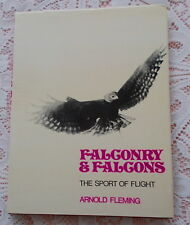 FALCONRY & FALCONS THE SPORT OF FLIGHT BY ARNOLD FLEMING 1974 REPRINT