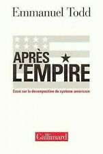 Apr s l'empire. Essai sur la d composition du syst me am ricain [French Edi