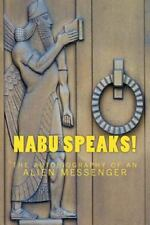 Nabu Speaks! : The Autobiography of an Alien Messenger by Joshua Free (2011,...