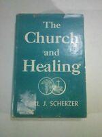The Church and Healing by Carl J. Scherzer - 1950
