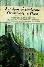 A History of Nestorian Christianity in China by Yang Sen-Fu and Herbert J....