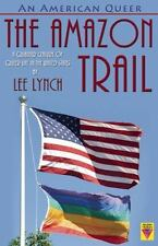 An American Queer: The Amazon Trail, Lynch, Lee, 1626392048, Book, Acceptable