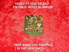 YAESU FT-101E,EE,EX,F PART # PB-1582C NOISE BLANKER FREE SAME DAY SHIPPING
