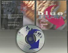BLUE TRAIN All I need is you UK ALTERNATE MIX & 12 INCH MIX PROMO DJ CD single