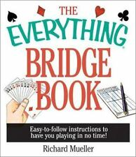 The Everything Bridge Book: Easy-to-Follow Instructions to Have You Playing in