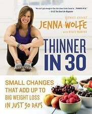 Thinner In 30 : Small Changes That Add up to Big Weight Loss in Just 30 Days...