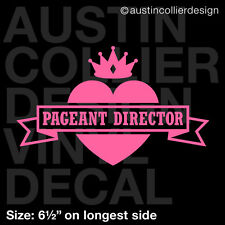 "6.5"" PAGEANT DIRECTOR vinyl decal car window laptop sticker - beauty glitz"