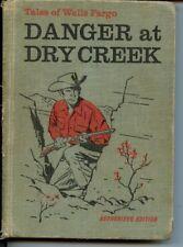 Danger at Dry Creek Tales of Wells Fargo by Irving Werstein HB Ills Al Schmidt