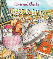 Oliver et Charlie: Où est Lily: 2016: Livre 2 par Machteld Van zalingen...
