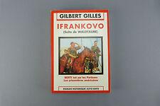 """Gilbert Gilles """"IFRANKOVO"""" (suite de WALDTAUBE) BERTI tué par les partisans."""