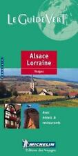 Michelin Le Guide Vert (THE GREEN GUIDE) Alsace Lorraine/Vosges, 7e (French Lan