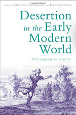 Van Rossum Matthias-Desertion In The Early Modern World (A Comparative  BOOK NEW