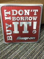 Genuine Official Snap On Tools BUY IT DON'T BORROW IT Sticker Decal - NEW