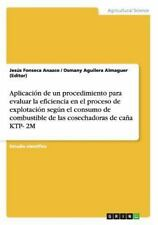 Aplicación de un Procedimiento para Evaluar la Eficiencia en el Proceso de...