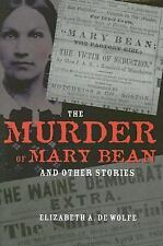 The Murder of Mary Bean and Other Stories by Elizabeth A. De Wolfe (2007,...