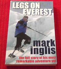 LEGS ON EVEREST ~ Mark Inglis ~ HIS MOST REMARKABLE ADVENTURE YET