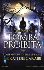 La tomba proibita. Thriller di Tim POwers - Rilegato Ed. Newton & Compton