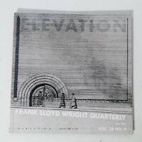 Frank Lloyd Wright Quarterly Elevation Fall 2017 Volume 28 Issue Number 4 FLW