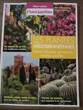Hors-Série L'Ami des Jardins et de la Maison: les plantes méditerranéennes