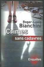 Crimes sans cadavres.Roger-Louis BIANCHINI. France Loisirs CV15