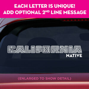CALIFORNIA state unique lettering vinyl decal sticker add message on 2nd line!