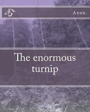 The Enormous Turnip by Anon. (2015, Paperback)