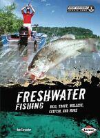 Freshwater Fishing: Bass, Trout, Walleye, Catfish,