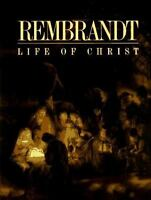 Rembrandt's Life of Christ