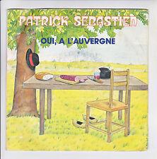 Patrick SEBASTIEN Vinyle 45T OUI A L'AUVERGNE - CINEMA DE MINUIT - SEFRA 2009847