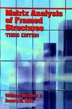 Matrix Analysis of Framed Structures by James M. Gere and William Weaver...
