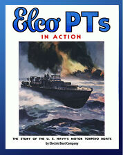 Elco PTs in Action: The Story of the U.S. Navy's Motor Torpedo Boats