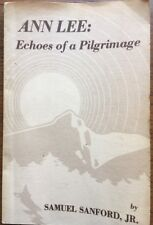 SIGNED. Ann Lee: Echoes of a Pilgrimage, by Samuel Sanford, Jr., Softcover 1978
