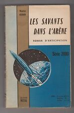 Editions Métal. Série 2000. Les Savants dans l'Arène. VERNON 1955 - SF