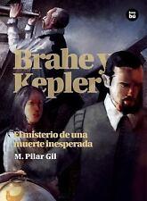 Brahe y Kepler: El misterio de una muerte inesperada (Descubridores cientificos)