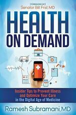 Health On Demand: Insider Tips to Prevent Illness and Optimize Your Care in the