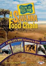 A Savanna Food Chain: A Who-Eats-What Adventure in Africa (Follow That Food Cha