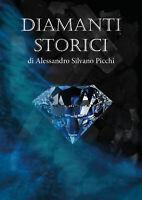 Diamanti storici, di Alessandro Silvano Picchi,  2019,  Youcanprint - ER