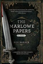 The Marlowe Papers : A Novel by Ros Barber (2014, Paperback)