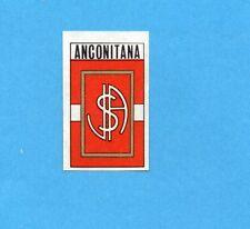FIGURINA PANINI 1970/71 - ANCONITANA - SCUDETTO/BADGE -recuperato PERFETTO !